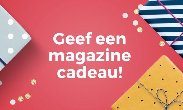 Afbeelding voor Geef een magazine cadeau!